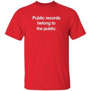 Alice Dreger, Ph.D. Public Records Belong To The Public T Shirt Register of Deeds Public